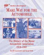 Make Way for the Automobile: The History of the Maine Automobile Association: 1910-1997